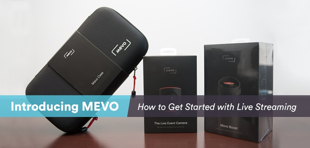 Learning How To Use Your Mevo